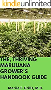 THE, THRIVING MAIJUANA GROWER'S HANDBOOK GUIDE (English Edition)