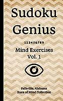 Sudoku Genius Mind Exercises Volume 1: Falkville, Alabama State of Mind Collection