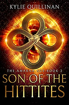 Son of the Hittites (The Amarna Age Book 2) by [Quillinan, Kylie]