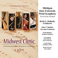Midwest Clinic 2007: Michigan State University Wind Symphony by Michigan State University Wind Symphony