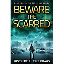 Beware the Scarred: Book 4 in the Thrilling Post-Apocalyptic Survival Series: (Zero Hour - Book 4)