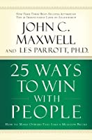 25 Ways to Win With People: How to Make Others Feel Like a Million Bucks: Library Edition