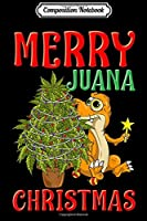 Composition Notebook: Merry Juana Dinosaur Christmas Weed Cannabis Marijuana Xmas  Journal/Notebook Blank Lined Ruled 6x9 100 Pages