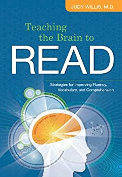 Teaching the Brain to Read: Strategies for Improving Fluency, Vocabulary, and Comprehension by [Willis, Judy]