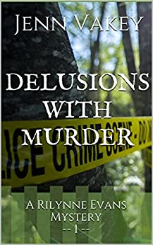 Delusions with Murder (A Rilynne Evans Mystery Book 1) by [Vakey, Jenn]