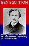 Best アメリカJournalisms - Henry Hotze: The Master of Confederate Diplomacy Review