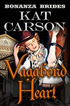 Mail Order Bride: Vagabond Heart: Historical Clean Western River Ranch Romance (Bonanza Brides Find Prairie Love Series Book 5) by [Carson, Kat]