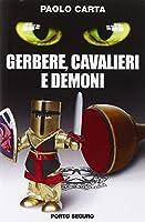 Gerbere, cavalieri e demoni