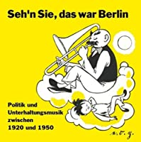 Seh'n Sie Das War Berlin
