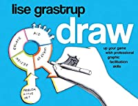 Draw: Up your game with professional graphic facilitation skills
