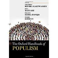 The Oxford Handbook of Populism (Oxford Handbooks)