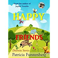 Happy Friends, diversity stories: Heart warming bedtime animal stories & tales from the animal kingdom. Friendship & Adventure (English Edition)