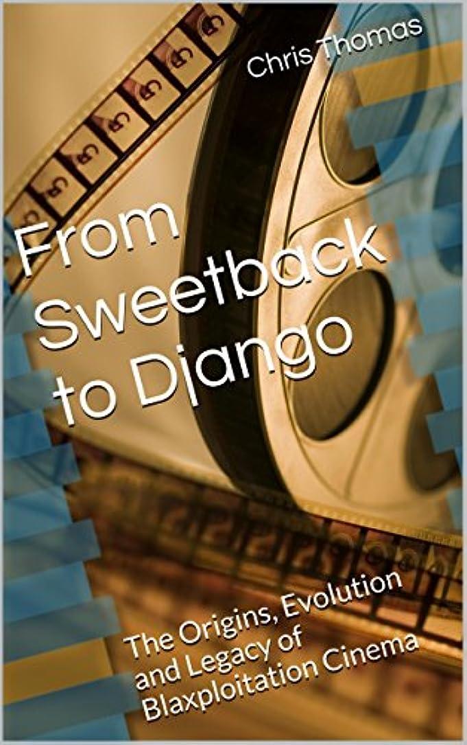 From Sweetback to Django: The Origins, Evolution and Legacy of Blaxploitation Cinema (English Edition)