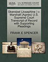 Skendzel (Josephine ) V. Marshall (Agnes) U.S. Supreme Court Transcript of Record with Supporting Pleadings