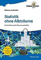 Statistik ohne Albtraume: Eine Einfuhrung fur Biowissenschaftler (Verdammt clever!)