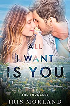 All I Want Is You (Love Everlasting) (The Youngers Book 3) by [Morland, Iris]
