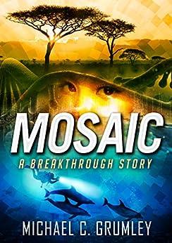 Mosaic (Breakthrough Book 5) by [Grumley, Michael C.]