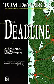 [DeMarco, Tom]のThe Deadline: A Novel About Project Management (English Edition)