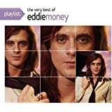 Playlist: The Very Best of Eddie Money