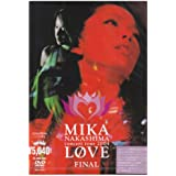 """MIKA NAKASHIMA concert tour 2004 """"LOVE"""" FINAL [DVD]"""