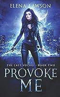 Provoke Me: A Reverse Harem Vampire Romance (The Last Vocari)