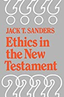 Ethics in the New Testament: Change and Development