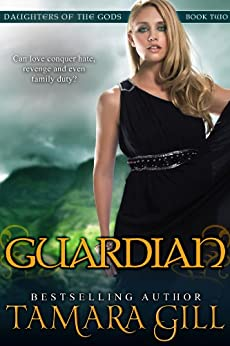 [Gill, Tamara]のGuardian (Mythological Romance) (Daughters Of The Gods Book 2) (English Edition)