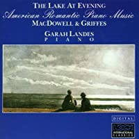 American Romantic Piano Music: The Lake at Evening by Garah Landes