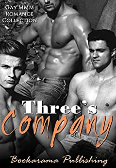 Three's Company: Gay MMM Romance Collection by [Publishing, Bookarama]