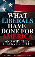 What Liberals Have Done For America: Hilarious Blank Book (Anti-Liberal Series)