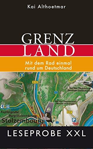 Leseprobe XXL: Grenzland. Mit dem Rad einmal rund um Deutschland (German Edition)