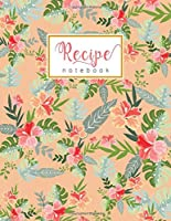 Recipe Notebook: 8.5 x 11 Large Recipe Book to Write In | A-Z Alphabetical Tabs Printed | Romantic Tropical Flower Design Orange