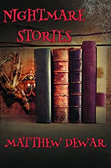 Nightmare Stories by [Dewar, Matthew]