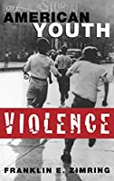 American Youth Violence (Studies in Crime and Public Policy)