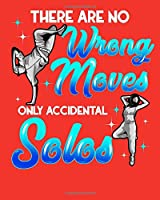 There Are No Wrong Moves Only Accidental Solos