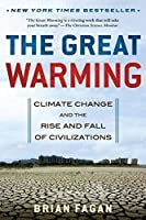 The Great Warming: Climate Change and the Rise and Fall of Civlizations