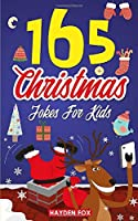 165 Christmas Jokes For Kids: The Jolly Holiday Gift Book For Boys and Girls (Stocking Stuffer Ideas For Children)
