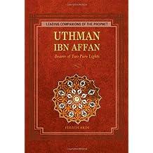 Uthman Ibn Affan: Bearer of Two Pure Lights