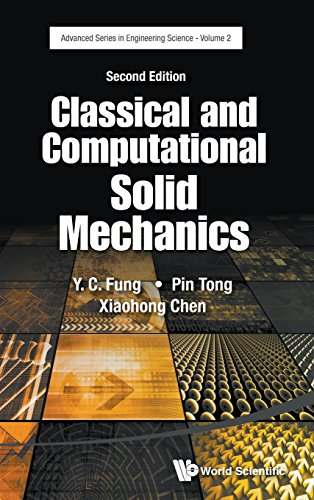 Download Classical and Computational Solid Mechanics (Advanced Series in Engineering Science) 9814713643