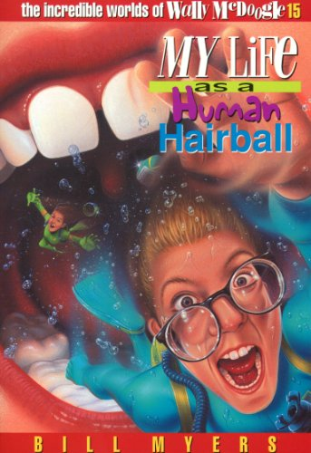 Download My Life as a Human Hairball (The Incredible Worlds of Wally McDoogle Book 15) (English Edition) B000SIDQUU