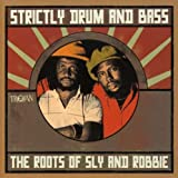 Strictly Drum & Bass: The Roots of Sly & Robbie