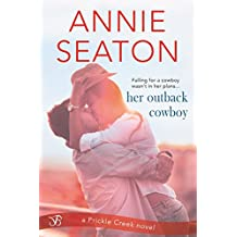 Her Outback Cowboy (Prickle Creek)
