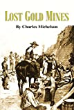 Lost Gold Mines:  Treasure Stories of Lost Bonanzas in the Western Plains and Mountains (1901 Article) (English Edition)