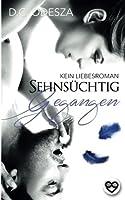 Sehnsuechtig Gegangen: Kein Liebesroman