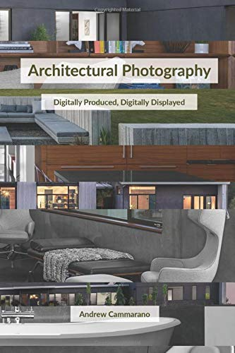 Download Architectural Photography: Digitally Produced, Digitally Displayed 1549529870