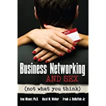 Business Networking and Sex: Not What You Think