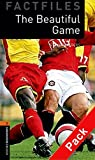 Oxford Bookworms Library Factfiles: Stage 2: The Beautiful Game Audio CD Pack: 700 Headwords