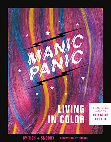 Manic Panic Living in Color: A Rebellious Guide to Hair Color and Life (English Edition)