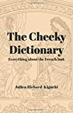 The Cheeky Dictionary: Everything about the French butt