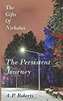 The Gifts of Nicholas: The Persistent Journey